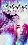 Krähenkind und Mondlicht (Fantasy-Romane 3)