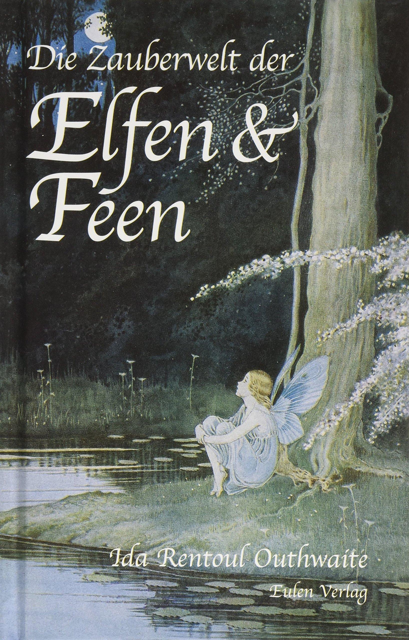 Die Zauberwelt der Elfen & Feen