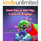 """""""Good Day or Bad Day – I Love You Anyway!"""": Children's bedtime Book About Emotions (The Goodnight Monsters Bedtime Books 1)"""
