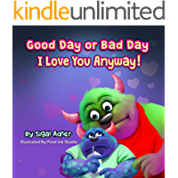 """Good Day or Bad Day – I Love You Anyway!"": Children's book about emotions (The Goodnight Monsters Bedtime Books 1)"