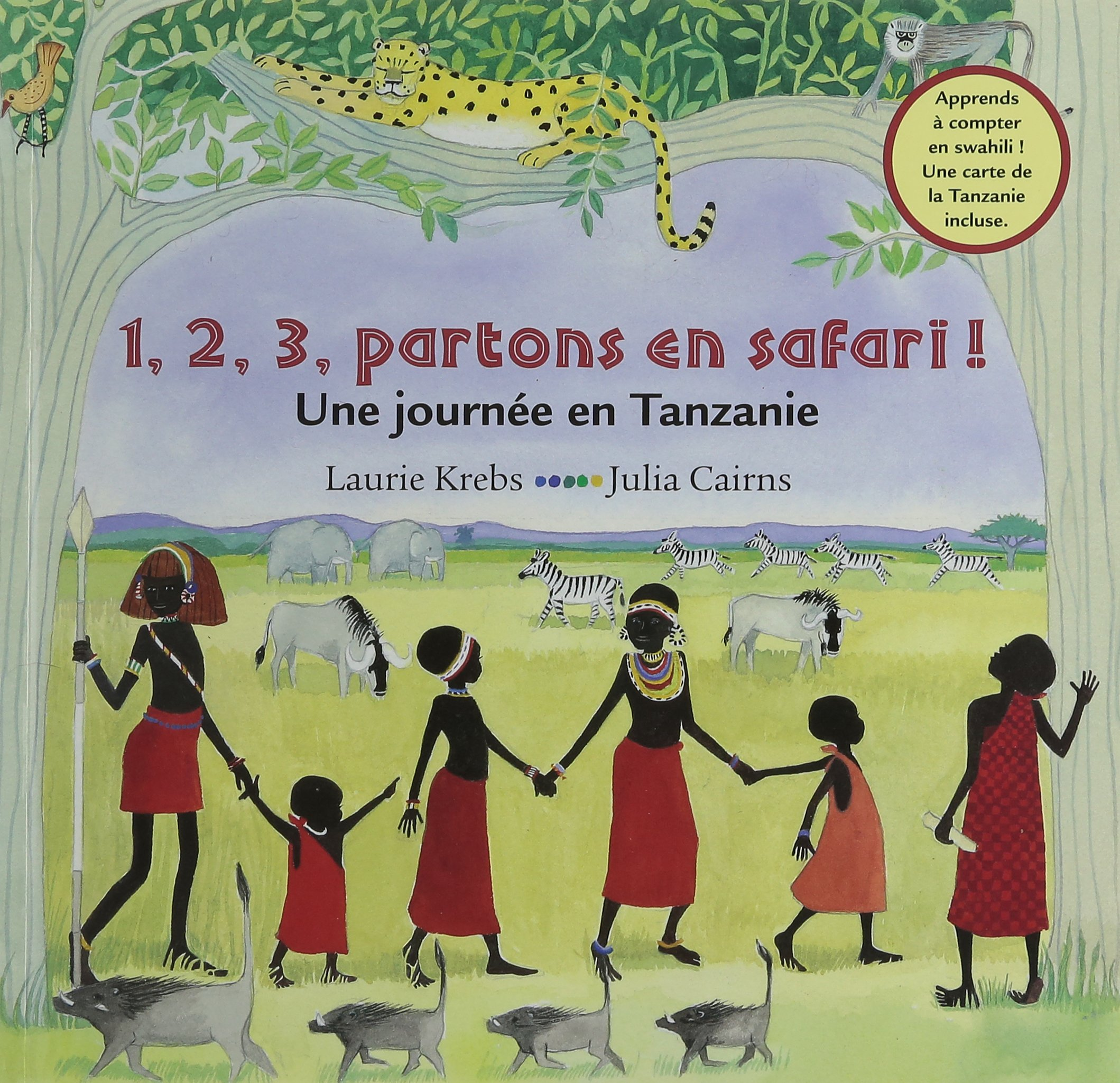 1,2, 3, partons en safari!: Une Journee En Tanzanie Broché – 30 juin 2014 Laurie Krebs Julia Cairns Barefoot Books 1782851410