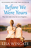 Before We Were Yours: The heartbreaking runaway New York Times Bestseller