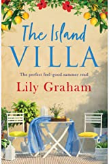 The Island Villa: The perfect feel good summer read Kindle Edition