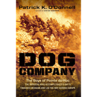 Dog Company: The Boys of Pointe du Hoc--the Rangers Who Accomplished D-Day's Toughest Mission and Led the Way across Europe (English Edition)