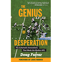 The Genius of Desperation: The Schematic Innovations that Made the Modern NFL (English Edition)