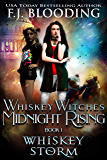 Whiskey Storm (Whiskey Witches Midnight Rising Book 1)