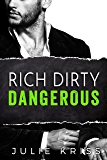Rich Dirty Dangerous (Bad Billionaires Book 3)