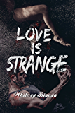 Love Is Strange (I Know... Book 2)