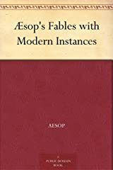 Æsop's Fables with Modern Instances Kindle Edition
