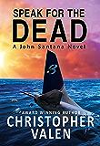 Speak For The Dead: A John Santana Novel