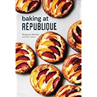 Baking at République: Masterful Techniques and Recipes (English Edition)