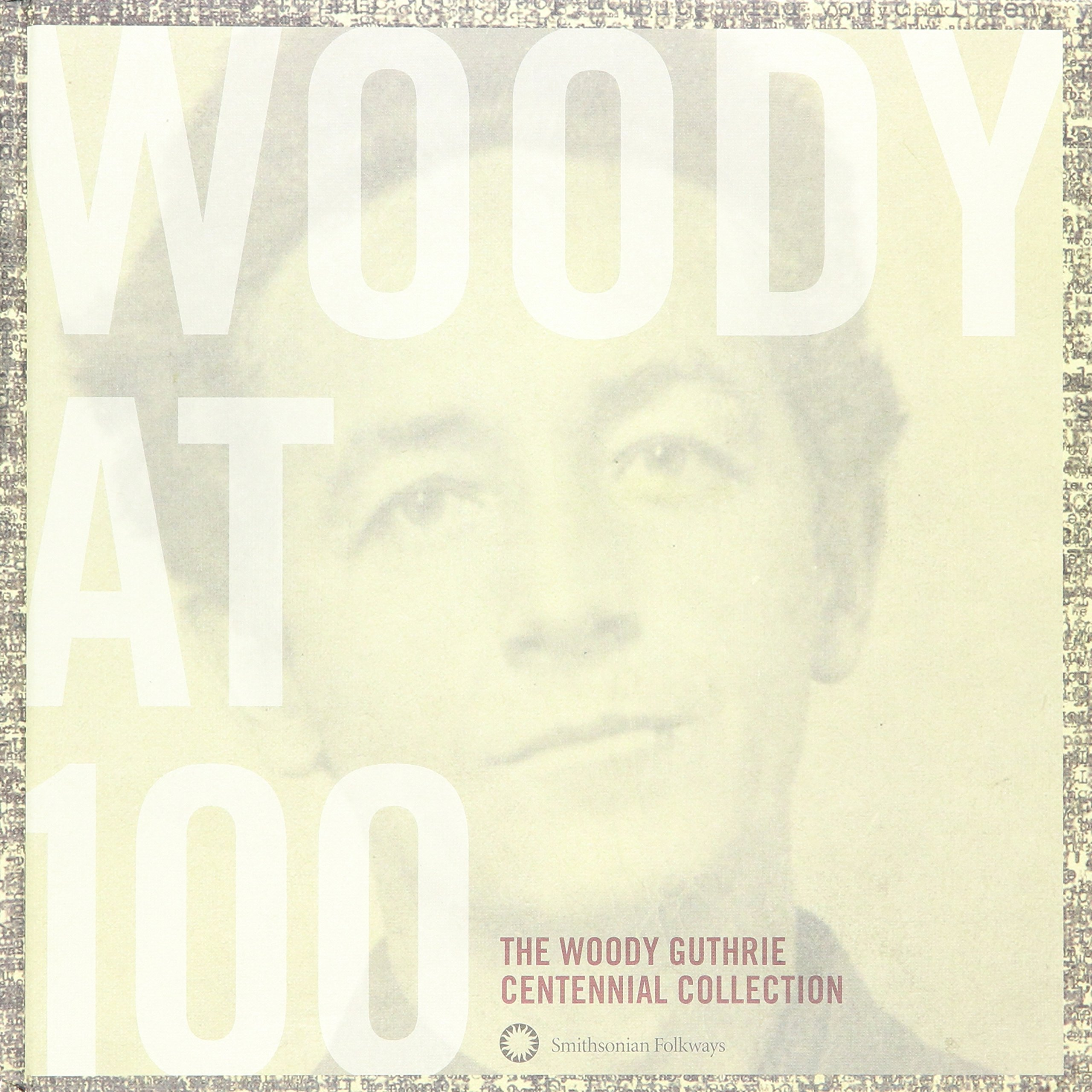 Read Online Woody at 100: The Wood Guthrie Centennial Collection ebook