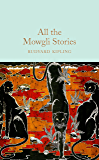All the Mowgli Stories (Macmillan Collector's Library Book 114)