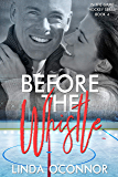 Before the Whistle (In the Game Hockey Romance Book 4)