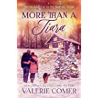 More Than a Tiara: A Christian Romance (Christmas Romance at the Miss Snowflake Pageant Book 1)