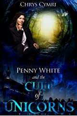 The Cult of Unicorns (Penny White Book 2) Kindle Edition