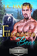 Firefighter Bear (Silvertip Shifters Book 6) Kindle Edition