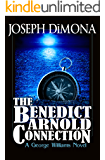 The Benedict Arnold Connection (The George Williams Novels Book 2)