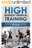 Introduction to HIIT (High Intensity Interval Training): The risks and benefits of HITT you should first consider