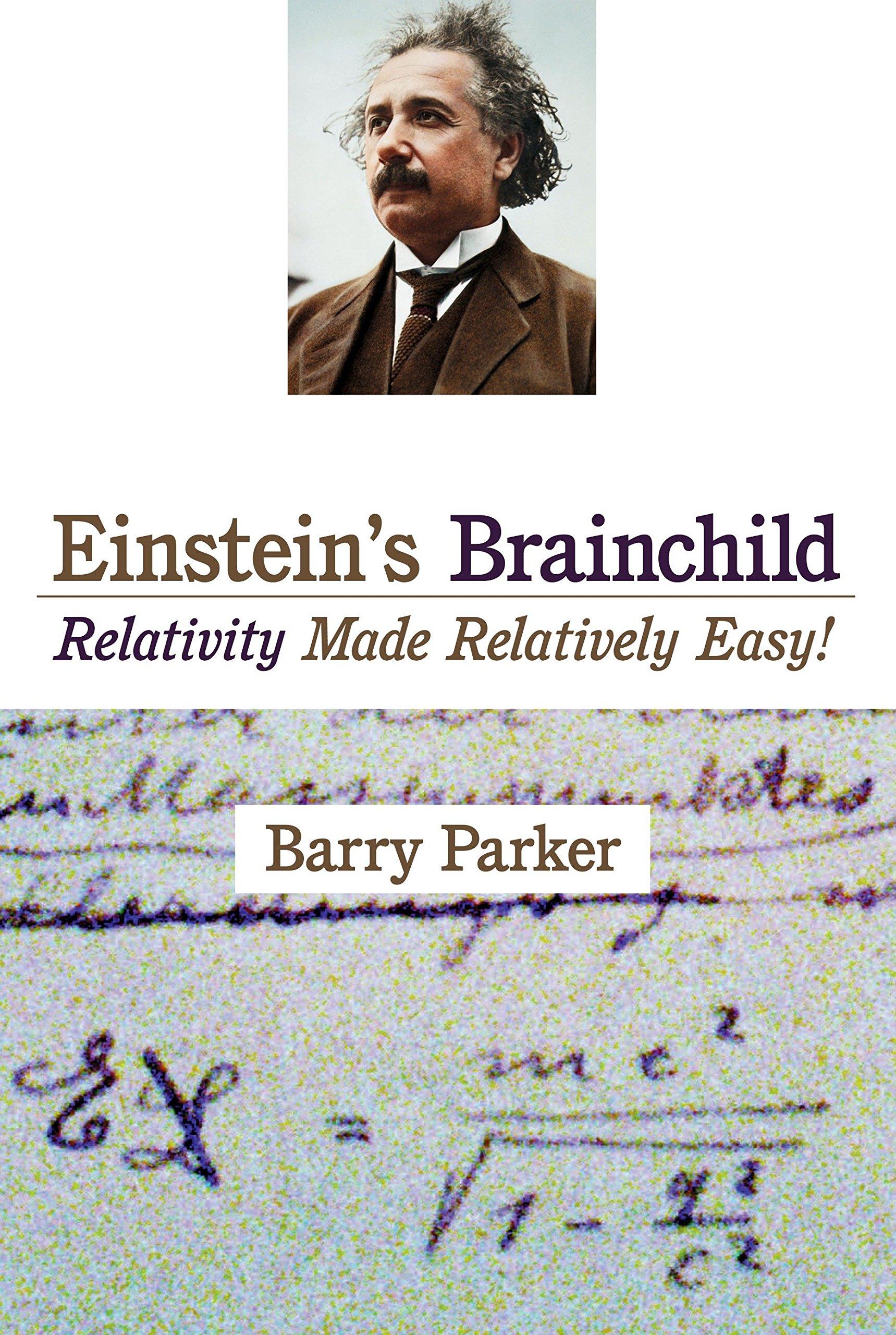 Einstein's Brainchild: Relativity Made Relatively Easy! ebook