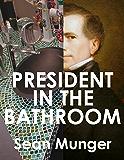 President in the Bathroom