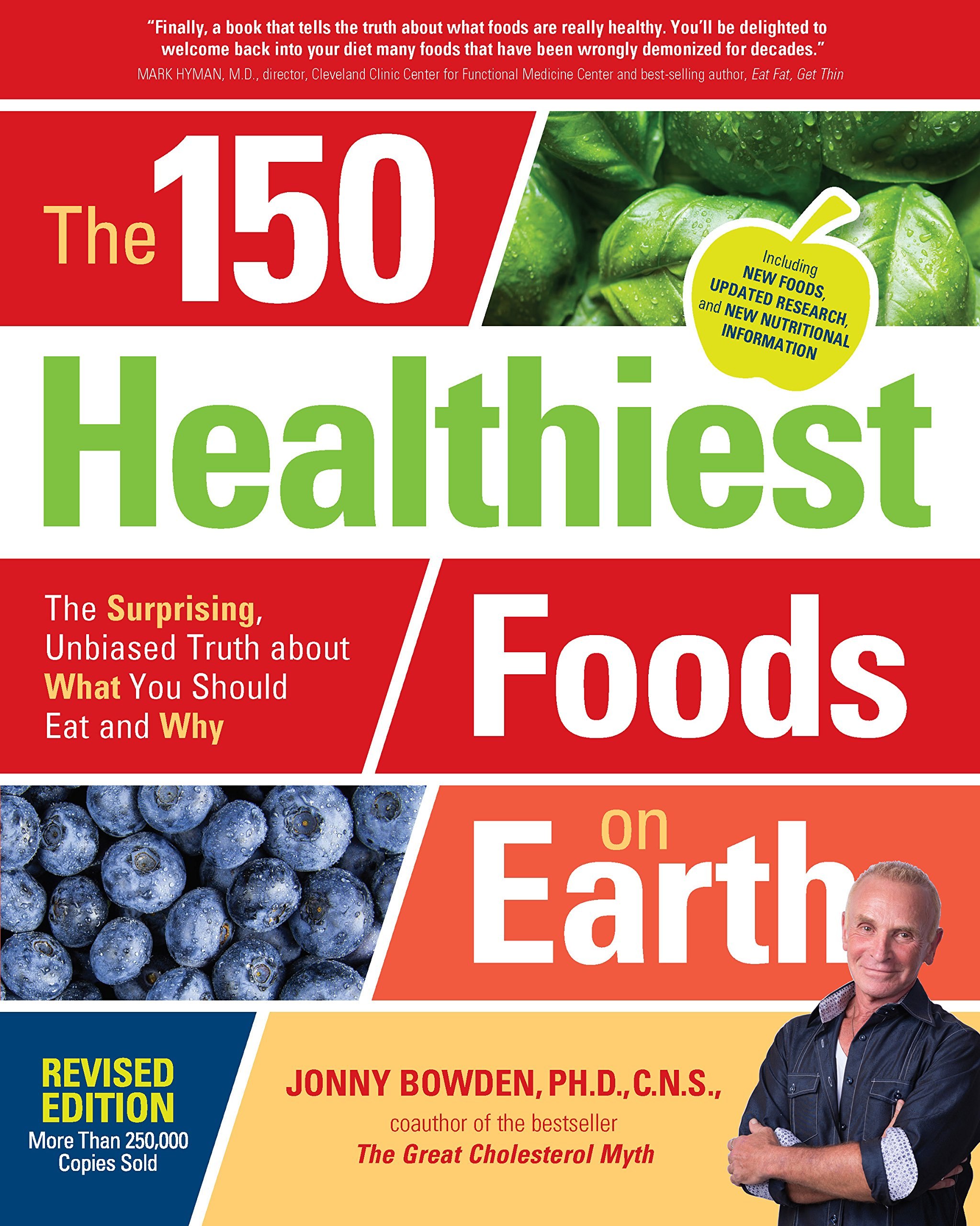 The 150 Healthiest Foods On Earth, Revised Edition: The Surprising,  Unbiased Truth About