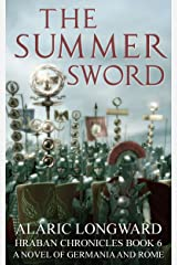 The Summer Sword: A Novel of Germania and Rome (Hraban Chronicles Book 6)
