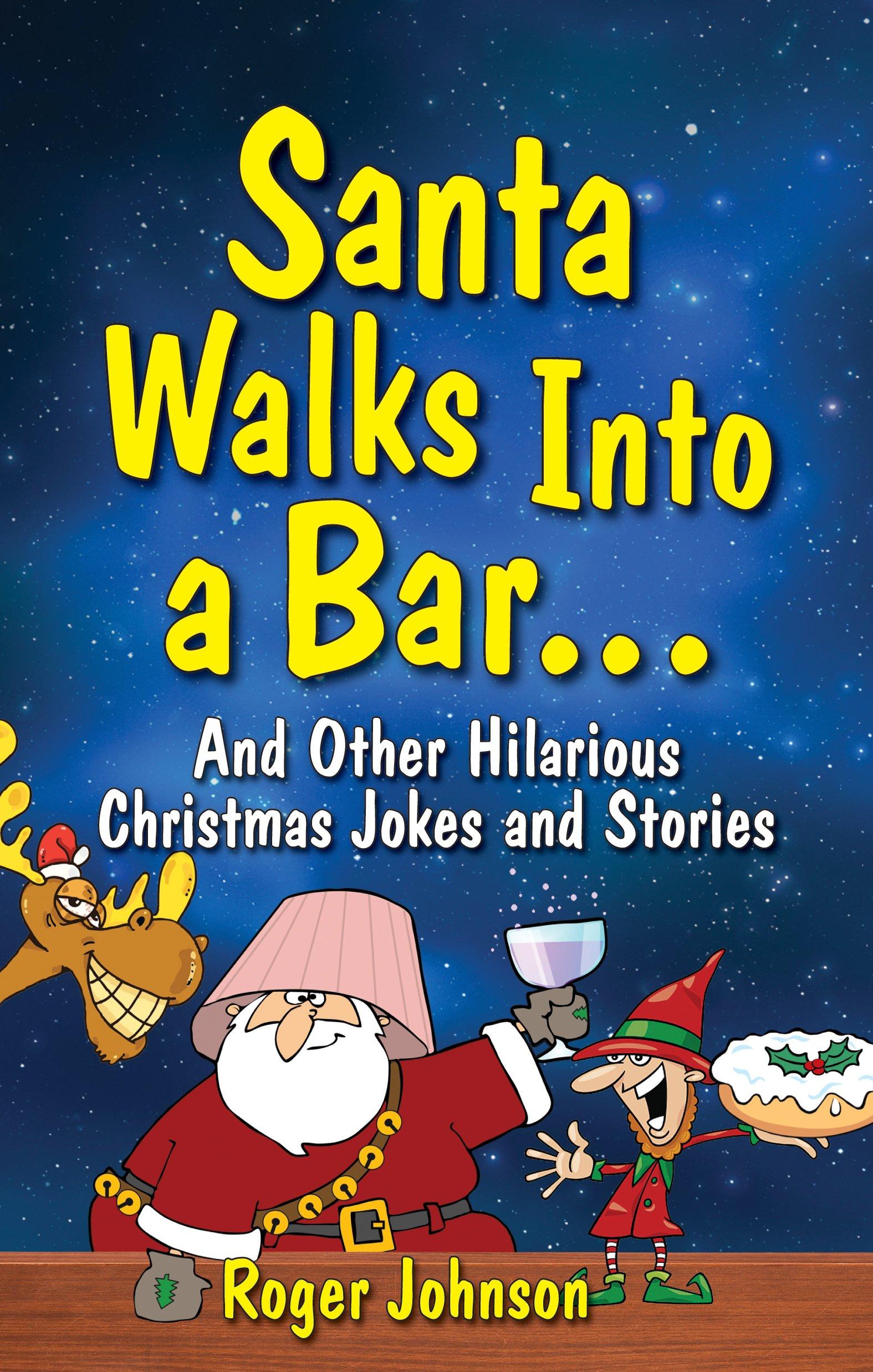 Bad Christmas Jokes.Santa Walks Into A Bar Christmas Jokes With An Edge David