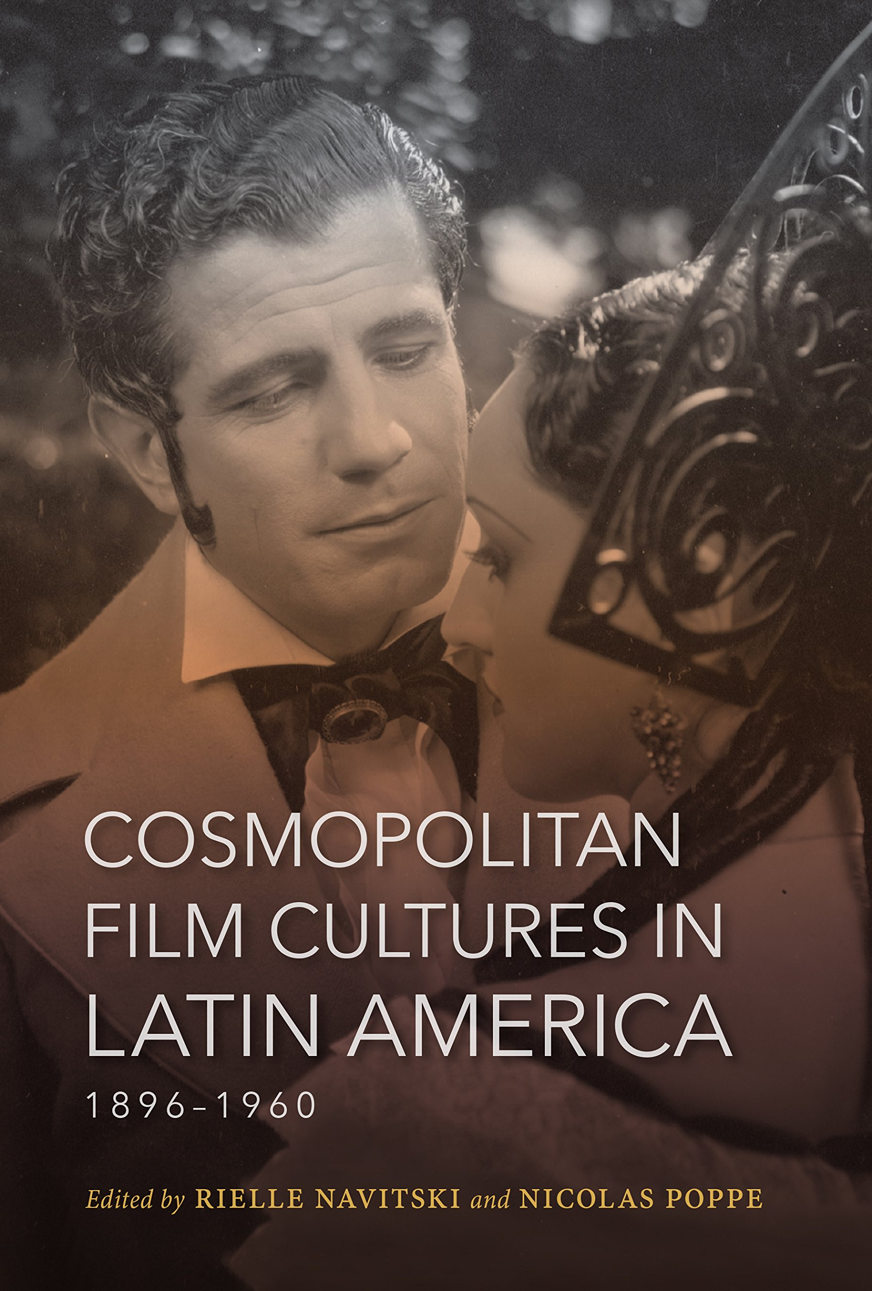 Cosmopolitan Film Cultures in Latin America, 1896-1960 (New Directions in National Cinemas) PDF