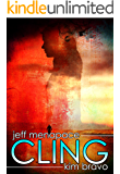 Cling - A Post Apocalyptic Thriller