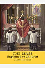 The Mass Explained to Children (English Edition) eBook Kindle