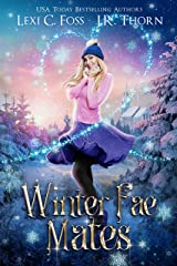 Winter Fae Mates: A Standalone Why Choose Paranormal Romance (Elemental Fae Academy Book 5) Kindle Edition