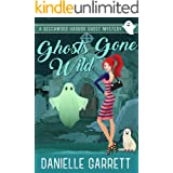 Ghosts Gone Wild: A Beechwood Harbor Ghost Mystery (Beechwood Harbor Ghost Mysteries Book 2)