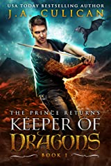 Keeper of Dragons: The Prince Returns (Keeper of Dragons, Book 1) Kindle Edition