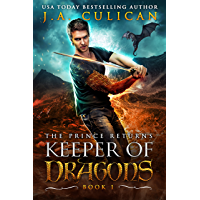 Keeper of Dragons, The Prince Returns : A Dragon Fantasy Adventure (Keeper of Dragons Book 1)