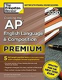Cracking the AP English Language and Composition Exam 2020: Premium Edition
