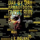 Ghost Run: Day by Day Armageddon, Book 4