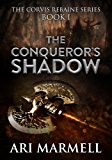 The Conqueror's Shadow (Corvis Rebaine Book 1)