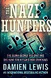 The Nazi Hunters: The Ultra-Secret SAS Unit and the Hunt for Hitler's War Criminals
