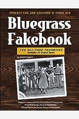 Bluegrass Fakebook 150 All Time Favorites Includes 50 Gospel Tunes for Guitar Banjo & Mandolin Paperback