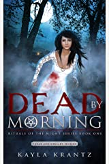 Dead by Morning: A Dark Fiction Novel (5 Year Anniversary Edition) (Rituals of the Night Book 1) Kindle Edition