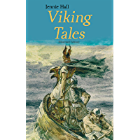 Viking Tales (Illustrated Edition): Myths & Legends from the Land of Ice and Fire