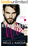 Remember Me: A Steamy and Suspenseful Second Chance Romance