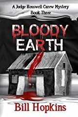 Bloody Earth (Judge Rosswell Carew Series Book 3) Kindle Edition