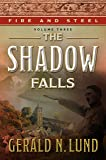Fire and Steel, Volume 3: The Shadow Falls
