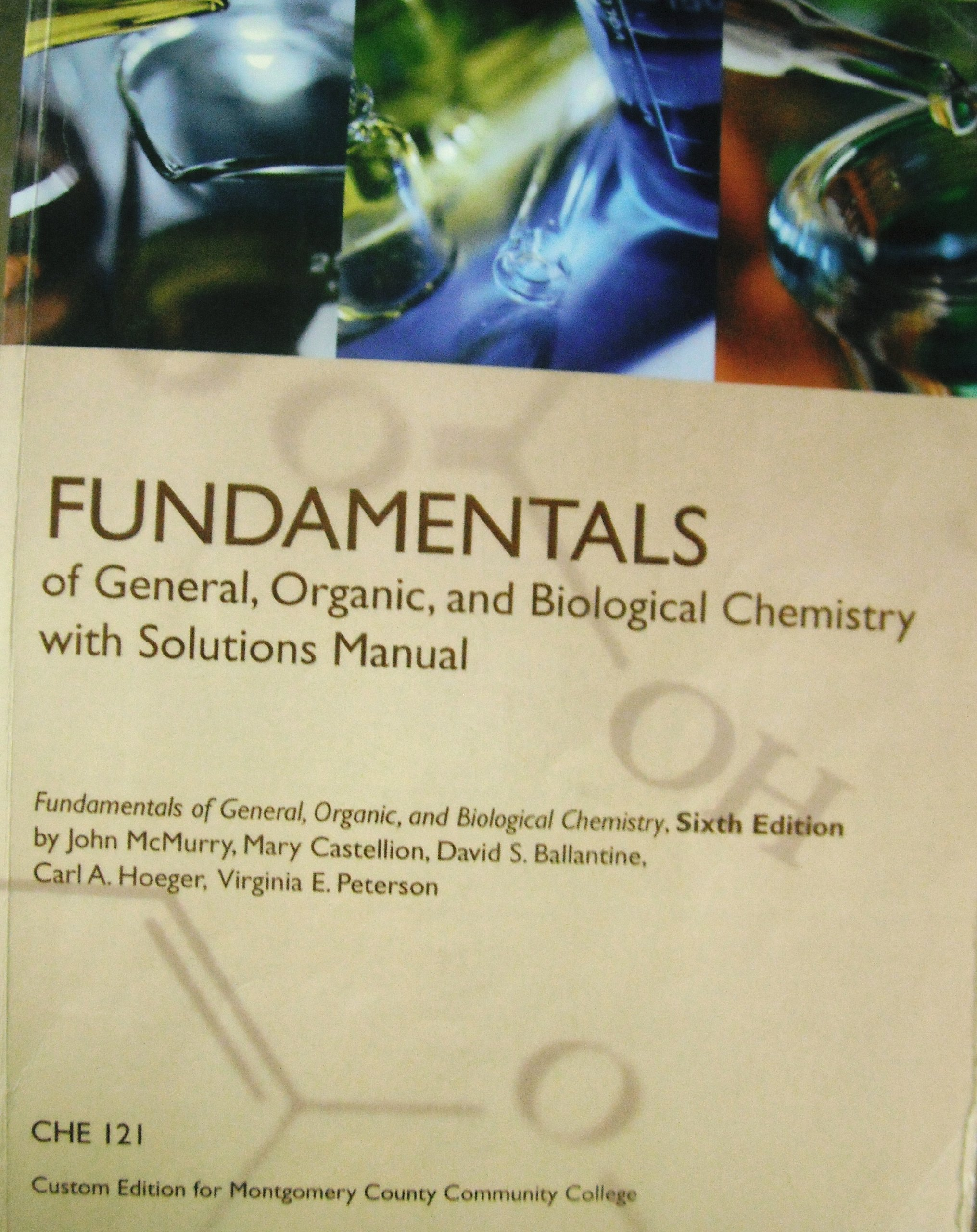 Fundamentals of General, Organic, and Biological Chemistry (6th Edition)  Custom for Montgomery County Community College: John E. McMurry, ...
