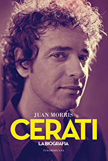 Cerati: La biografía definitiva (Spanish Edition)