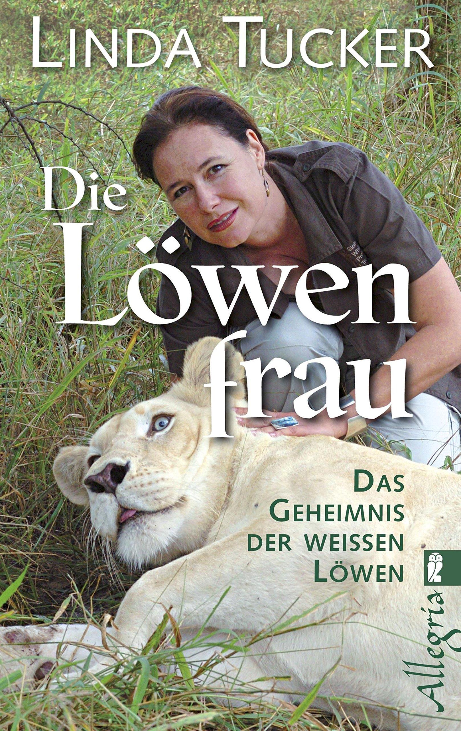 Die Löwenfrau: Das Geheimnis der Weißen Löwen