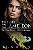 The Girl Chameleon Episode One: (Contemporary Paranormal Romance) (The Shifter Vampire Alliance Serial Book 1)