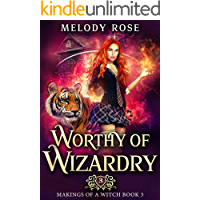 Worthy of Wizardry: A Magical Academy Story (Makings of a Witch Book 3)